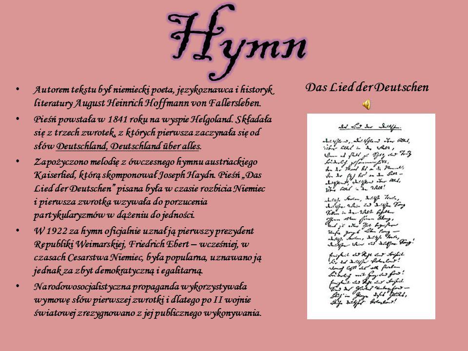 Das Lied der Deutschen Autorem tekstu był niemiecki poeta, językoznawca i historyk literatury August Heinrich Hoffmann von Fallersleben.