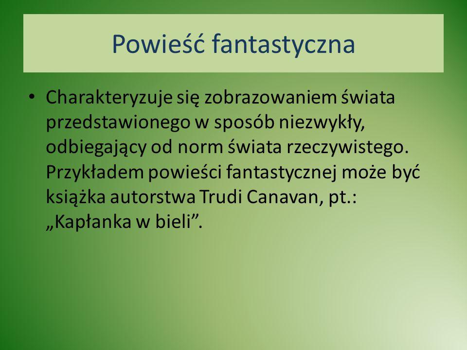 Powieść historyczna Powieść takowa jest utworem przedstawionym na dwóch podstawowych płaszczyznach- historycznej oraz literackiej.