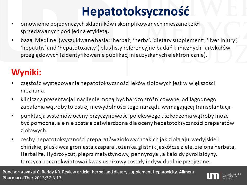 Hepatotoksyczność omówienie pojedynczych składników i skomplikowanych mieszanek ziół sprzedawanych pod jedna etykietą. baza Medline (wyszukiwane hasła