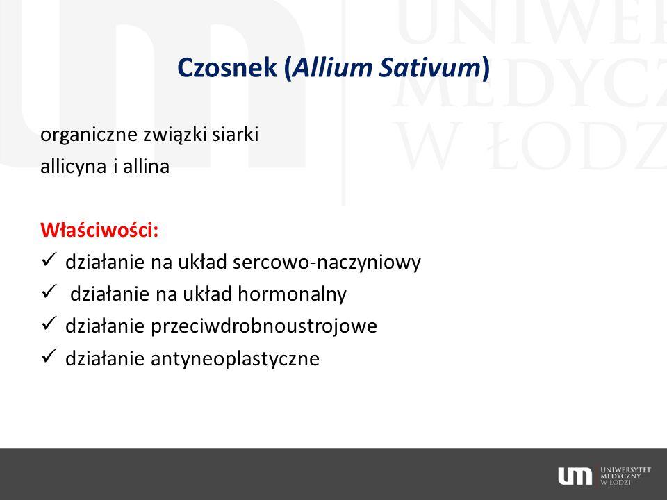 Czosnek (Allium Sativum) organiczne związki siarki allicyna i allina Właściwości: działanie na układ sercowo-naczyniowy działanie na układ hormonalny