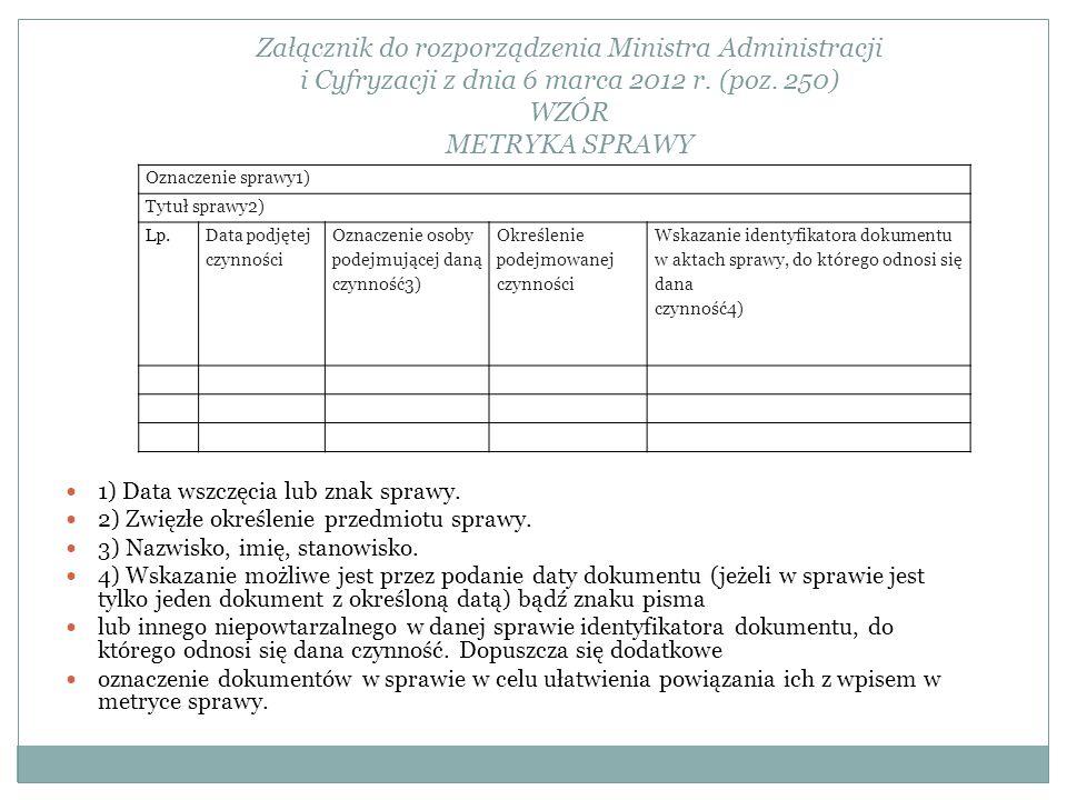 Oznaczenie sprawy1) Tytuł sprawy2) Lp. Data podjętej czynności Oznaczenie osoby podejmującej daną czynność3) Określenie podejmowanej czynności Wskazan
