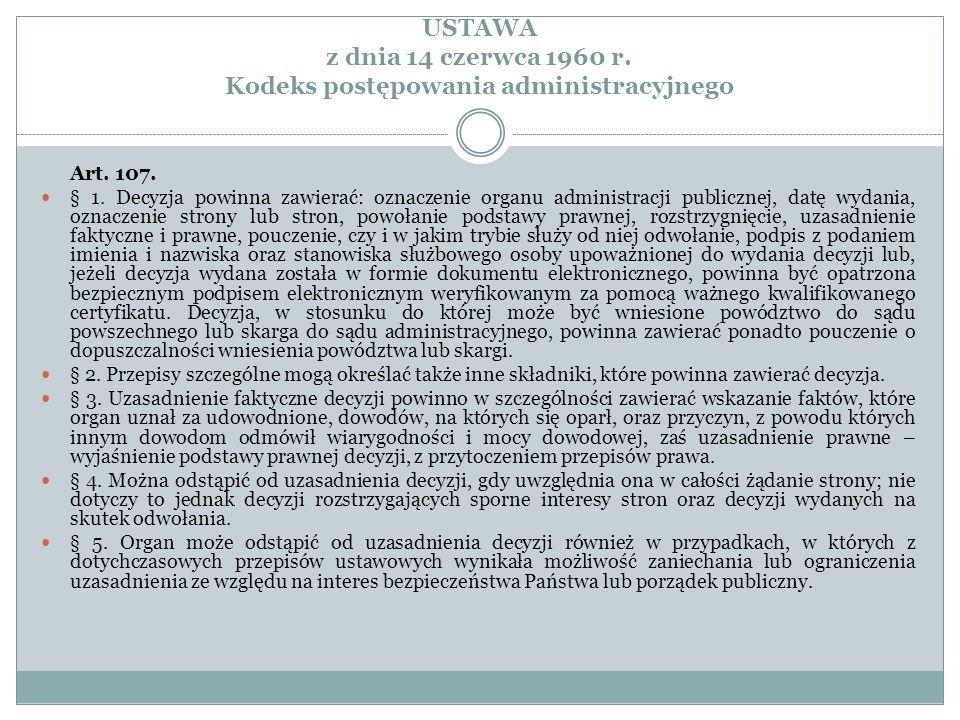 USTAWA z dnia 14 czerwca 1960 r. Kodeks postępowania administracyjnego Art. 107. § 1. Decyzja powinna zawierać: oznaczenie organu administracji public