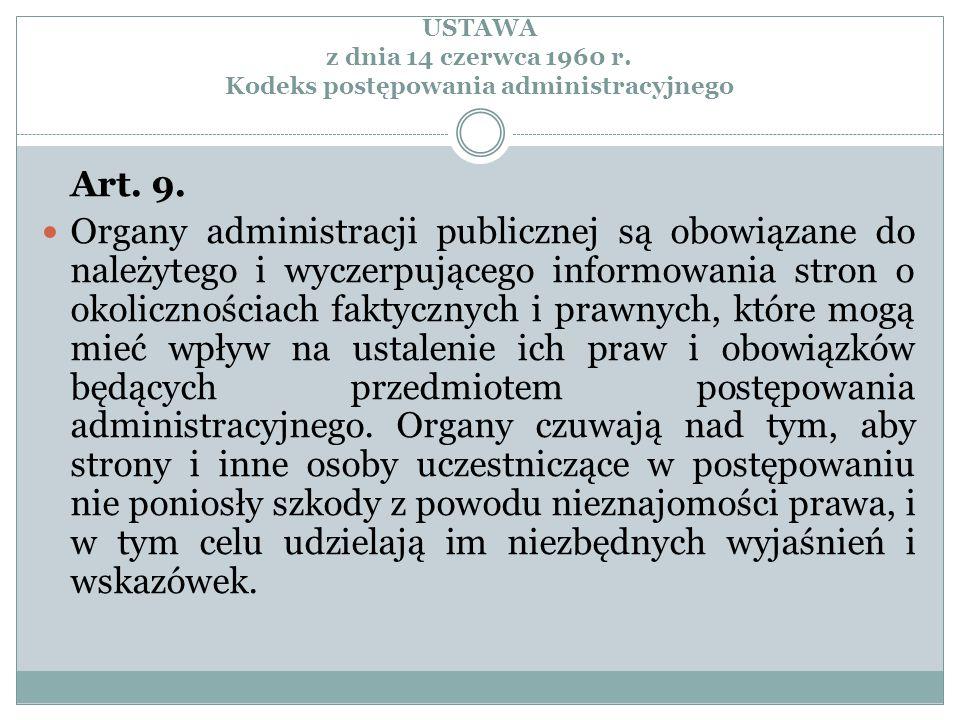 USTAWA z dnia 14 czerwca 1960 r. Kodeks postępowania administracyjnego Art. 9. Organy administracji publicznej są obowiązane do należytego i wyczerpuj