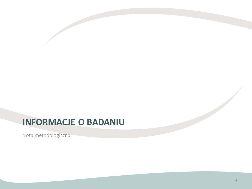 INFORMACJE O BADANIU Nota metodologiczna 4