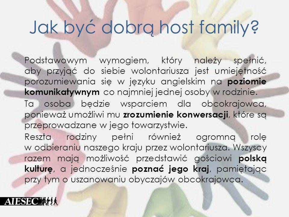 Jak być dobrą host family? Podstawowym wymogiem, który należy spełnić, aby przyjąć do siebie wolontariusza jest umiejętność porozumiewania się w język