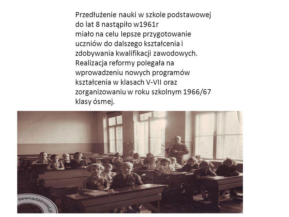 Przedłużenie nauki w szkole podstawowej do lat 8 nastąpiło w1961r miało na celu lepsze przygotowanie uczniów do dalszego kształcenia i zdobywania kwalifikacji zawodowych.