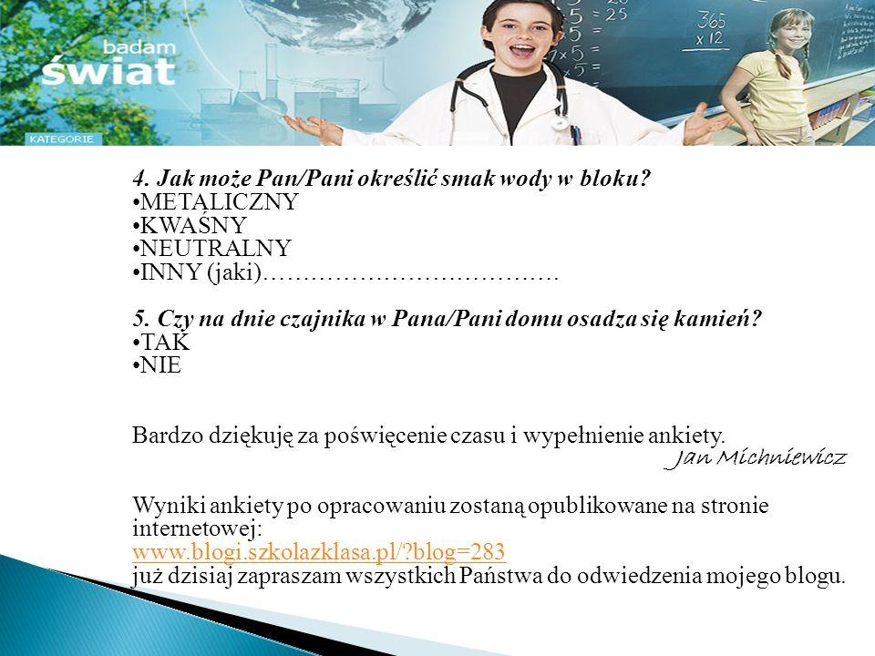 Woda w kranach Osiedla Dobrzec w Kaliszu Właściwą odpowiedź proszę podkreślić.