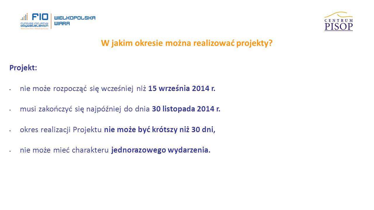 Projekt: nie może rozpocząć się wcześniej niż 15 września 2014 r.