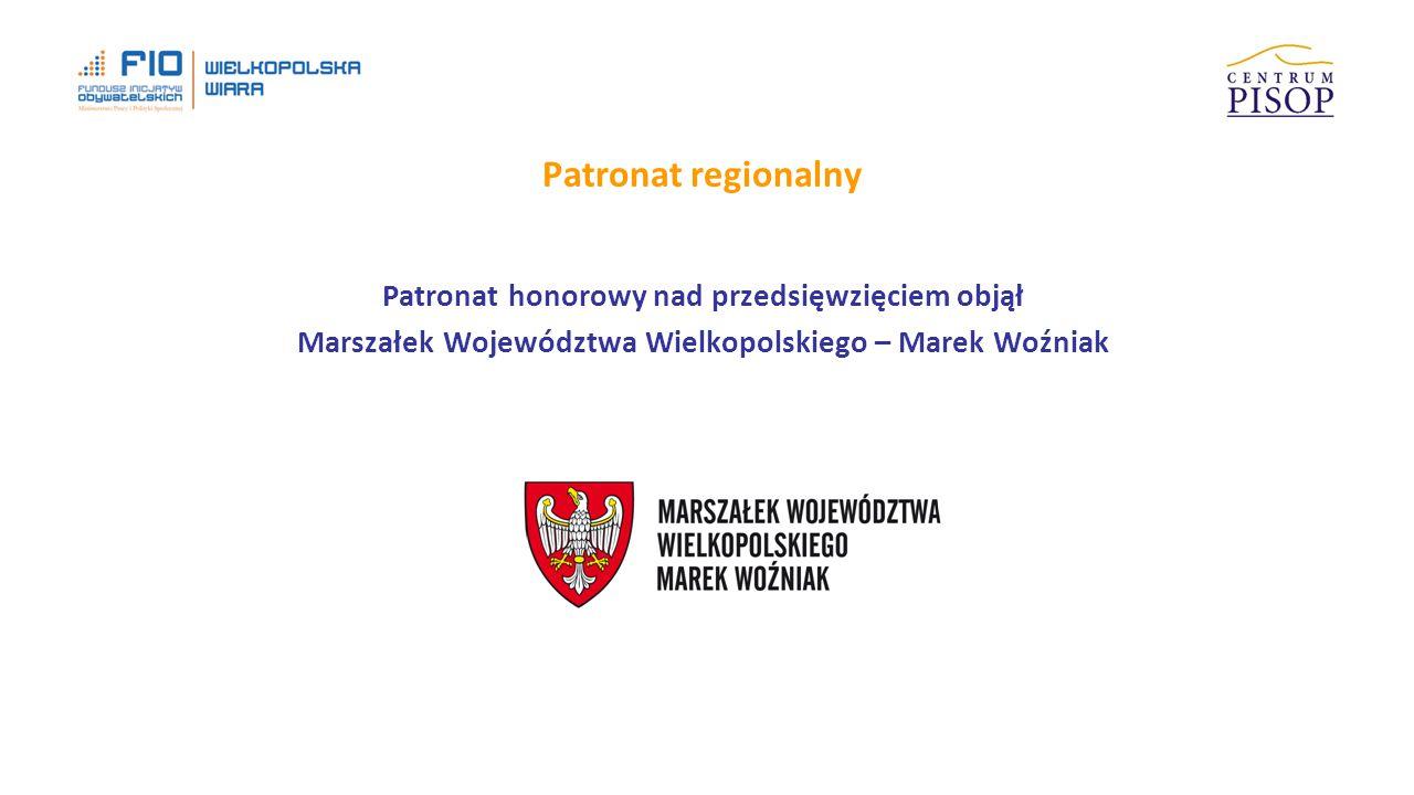Patronat regionalny Patronat honorowy nad przedsięwzięciem objął Marszałek Województwa Wielkopolskiego – Marek Woźniak