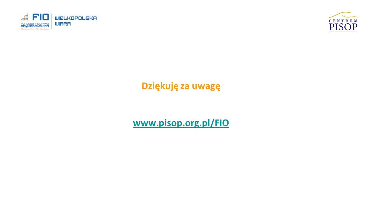 Dziękuję za uwagę www.pisop.org.pl/FIO www.pisop.org.pl/FIO