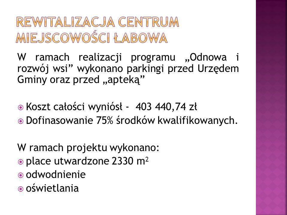 """W ramach realizacji programu """"Odnowa i rozwój wsi wykonano parkingi przed Urzędem Gminy oraz przed """"apteką  Koszt całości wyniósł - 403 440,74 zł  Dofinasowanie 75% środków kwalifikowanych."""