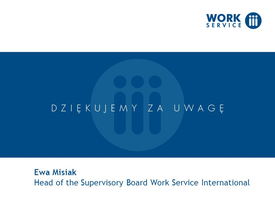 Ewa Misiak Head of the Supervisory Board Work Service International