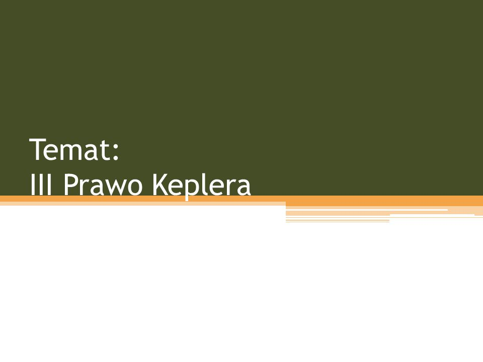 Temat: III Prawo Keplera