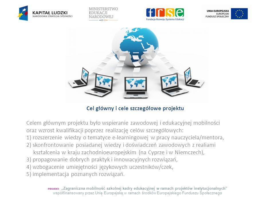 """PROJEKT: """"Zagraniczna mobilność szkolnej kadry edukacyjnej w ramach projektów instytucjonalnych współfinansowany przez Unię Europejską w ramach środków Europejskiego Funduszu Społecznego Uczestnicy/czki zapoznali się z cypryjskim i niemieckim systemem kształcenia zawodowego, z obowiązującymi standardami i organizacją egzaminów zewnętrznych, a także ze stosowanymi metodami nauczania."""