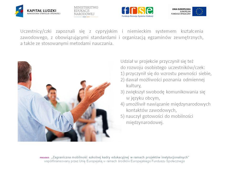 """PROJEKT: """"Zagraniczna mobilność szkolnej kadry edukacyjnej w ramach projektów instytucjonalnych współfinansowany przez Unię Europejską w ramach środków Europejskiego Funduszu Społecznego Każdy z uczestników/czek otrzymał dokument Europass Mobilność, Certyfikat od Partnera, Certyfikat ukończenia przygotowania pedagogiczno-kulturowo-językowego."""