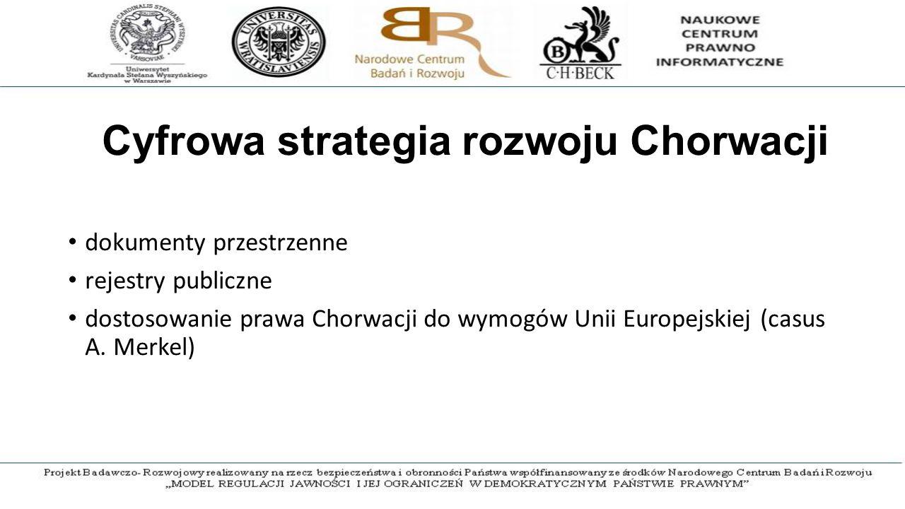 Cyfrowa strategia rozwoju Chorwacji dokumenty przestrzenne rejestry publiczne dostosowanie prawa Chorwacji do wymogów Unii Europejskiej (casus A.