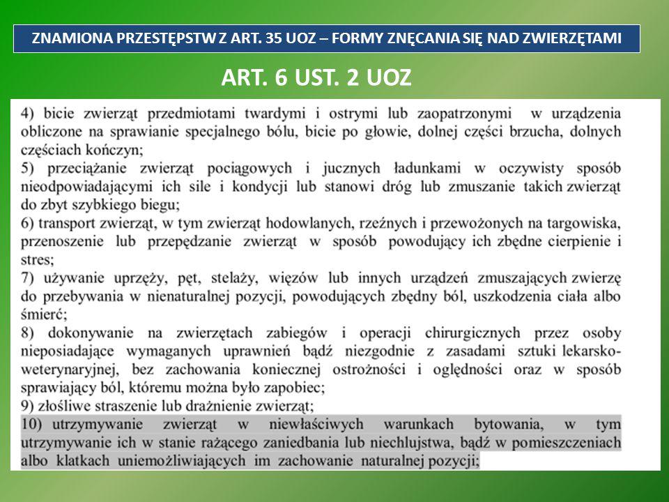 ZNAMIONA PRZESTĘPSTW Z ART. 35 UOZ – FORMY ZNĘCANIA SIĘ NAD ZWIERZĘTAMI ART. 6 UST. 2 UOZ