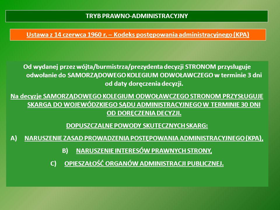 TRYB PRAWNO-ADMINISTRACYJNY Ustawa z 14 czerwca 1960 r. – Kodeks postępowania administracyjnego (KPA) Od wydanej przez wójta/burmistrza/prezydenta dec