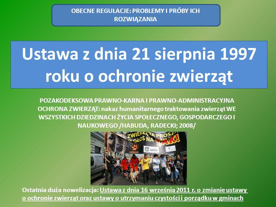 Ustawa z dnia 21 sierpnia 1997 roku o ochronie zwierząt POZAKODEKSOWA PRAWNO-KARNA I PRAWNO-ADMINISTRACYJNA OCHRONA ZWIERZĄT: nakaz humanitarnego trak