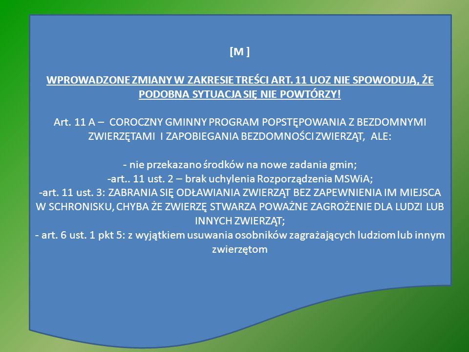 [M ] WPROWADZONE ZMIANY W ZAKRESIE TREŚCI ART. 11 UOZ NIE SPOWODUJĄ, ŻE PODOBNA SYTUACJA SIĘ NIE POWTÓRZY! Art. 11 A – COROCZNY GMINNY PROGRAM POPSTĘP