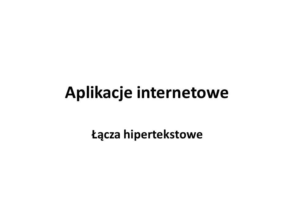 Aplikacje internetowe Łącza hipertekstowe