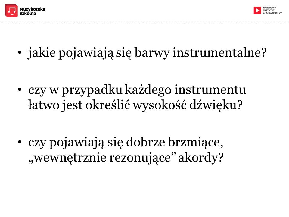 jakie pojawiają się barwy instrumentalne? czy w przypadku każdego instrumentu łatwo jest określić wysokość dźwięku? czy pojawiają się dobrze brzmiące,