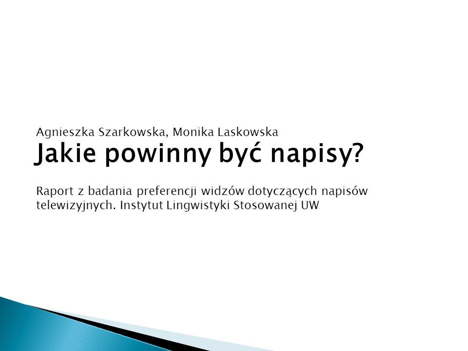 Agnieszka Szarkowska, Monika Laskowska Jakie powinny być napisy.