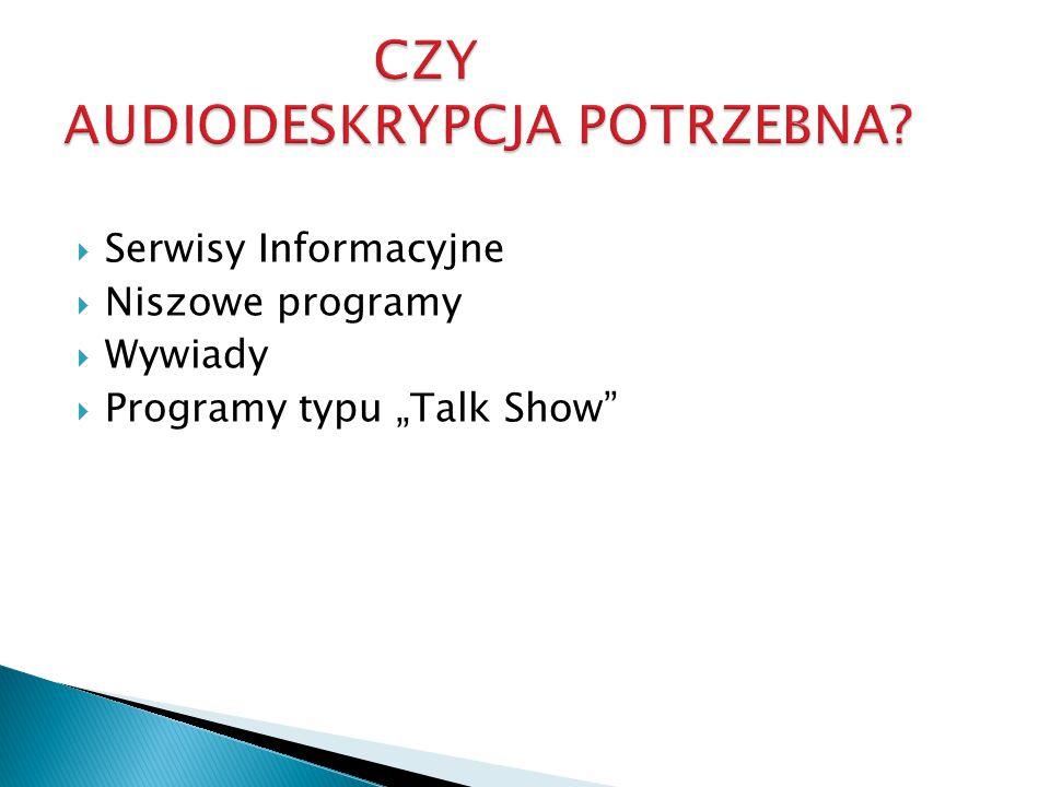 """ Serwisy Informacyjne  Niszowe programy  Wywiady  Programy typu """"Talk Show"""