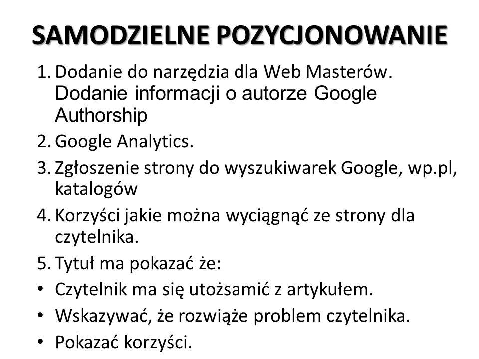SAMODZIELNE POZYCJONOWANIE 1.Dodanie do narzędzia dla Web Masterów.