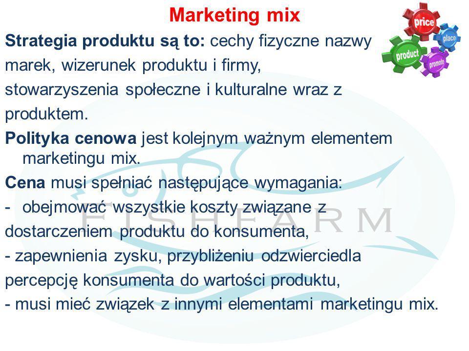 Marketing mix Strategia produktu są to: cechy fizyczne nazwy marek, wizerunek produktu i firmy, stowarzyszenia społeczne i kulturalne wraz z produktem.