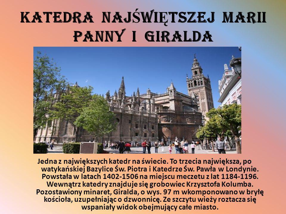 Katedra Naj Ś wi Ę tszej Marii Panny i Giralda Jedna z największych katedr na świecie. To trzecia największa, po watykańskiej Bazylice Św. Piotra i Ka
