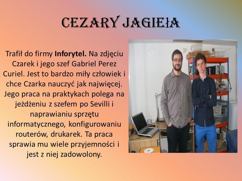 Cezary Jagie ł a Trafił do firmy Inforytel. Na zdjęciu Czarek i jego szef Gabriel Perez Curiel. Jest to bardzo miły człowiek i chce Czarka nauczyć jak