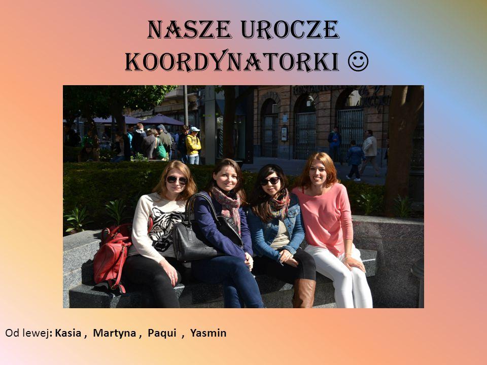 Nasze urocze koordynatorki Od lewej: Kasia, Martyna, Paqui, Yasmin