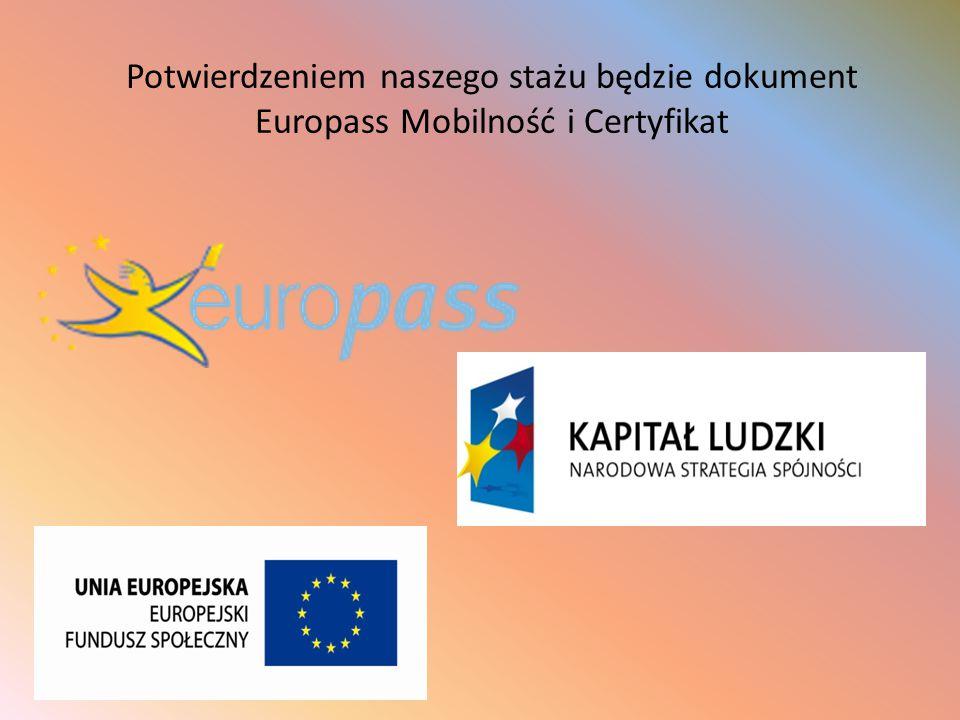 Potwierdzeniem naszego stażu będzie dokument Europass Mobilność i Certyfikat