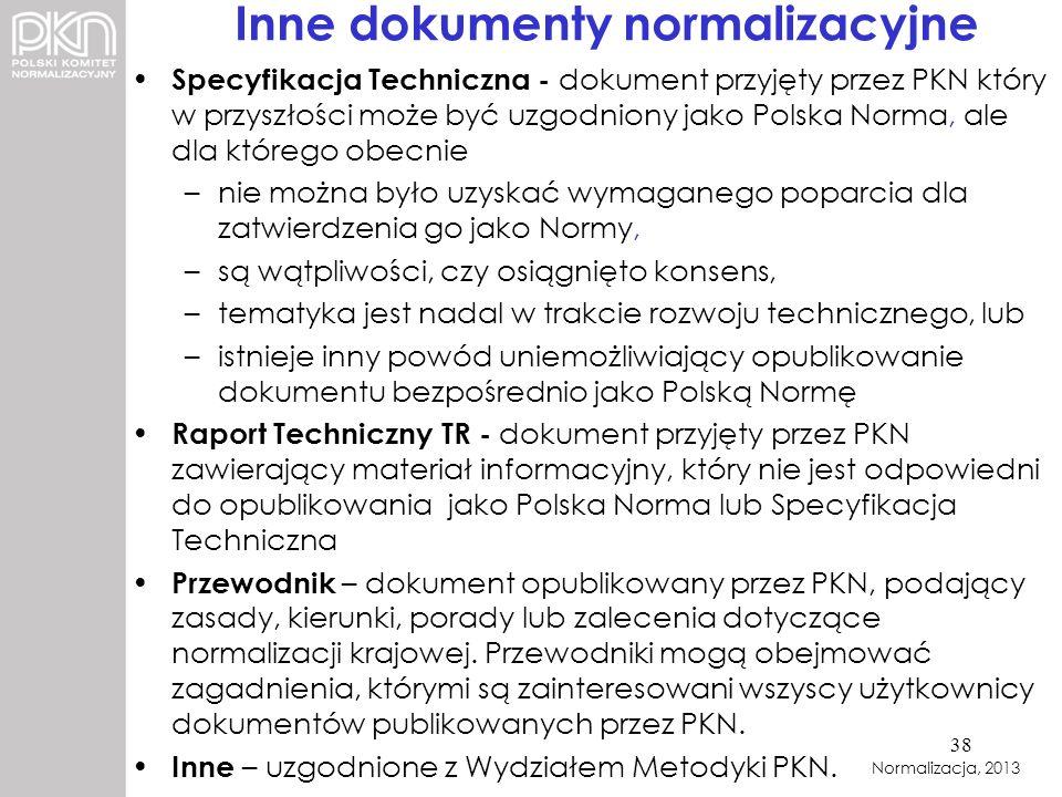 Specyfikacja Techniczna - dokument przyjęty przez PKN który w przyszłości może być uzgodniony jako Polska Norma, ale dla którego obecnie –nie można by