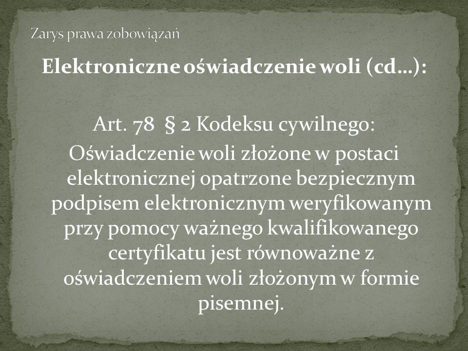 Elektroniczne oświadczenie woli (cd…): Art.