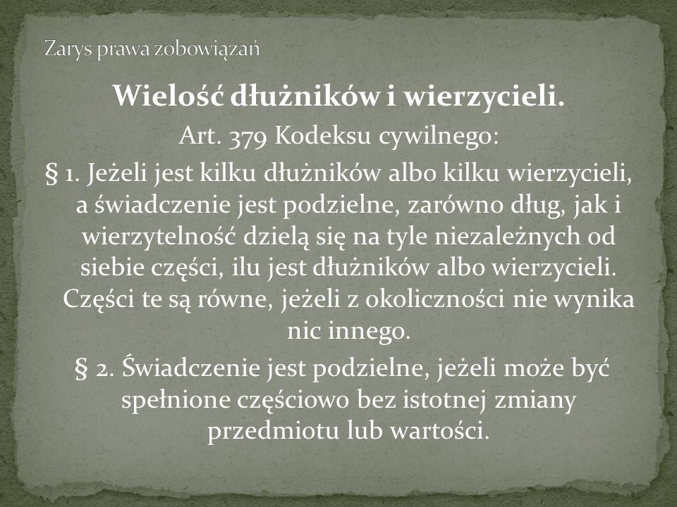 Wielość dłużników i wierzycieli.Art. 379 Kodeksu cywilnego: § 1.