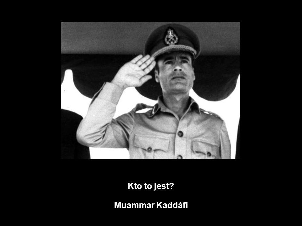 Kto to jest? Muammar Kaddáfi