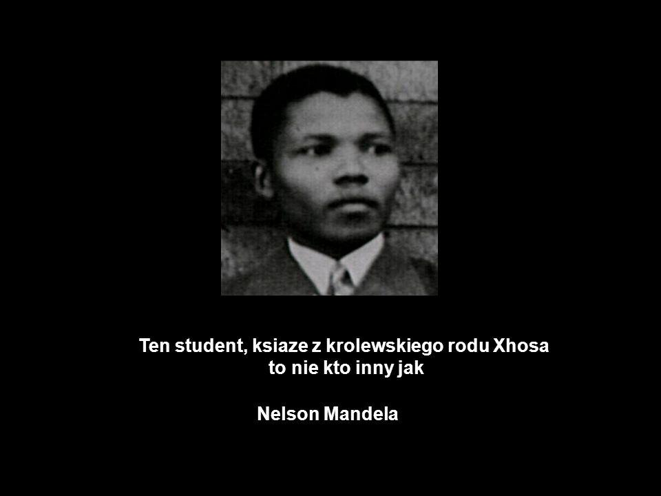 Ten student, ksiaze z krolewskiego rodu Xhosa to nie kto inny jak Nelson Mandela