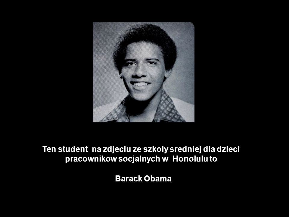 Ten student na zdjeciu ze szkoly sredniej dla dzieci pracownikow socjalnych w Honolulu to Barack Obama