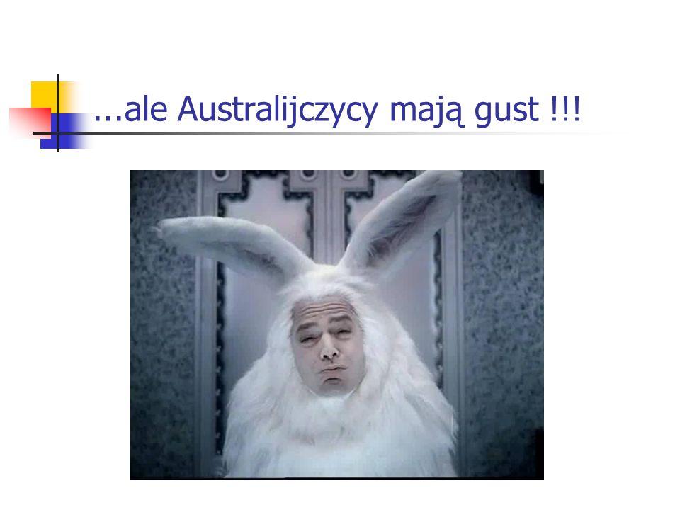 ...ale Australijczycy mają gust !!!
