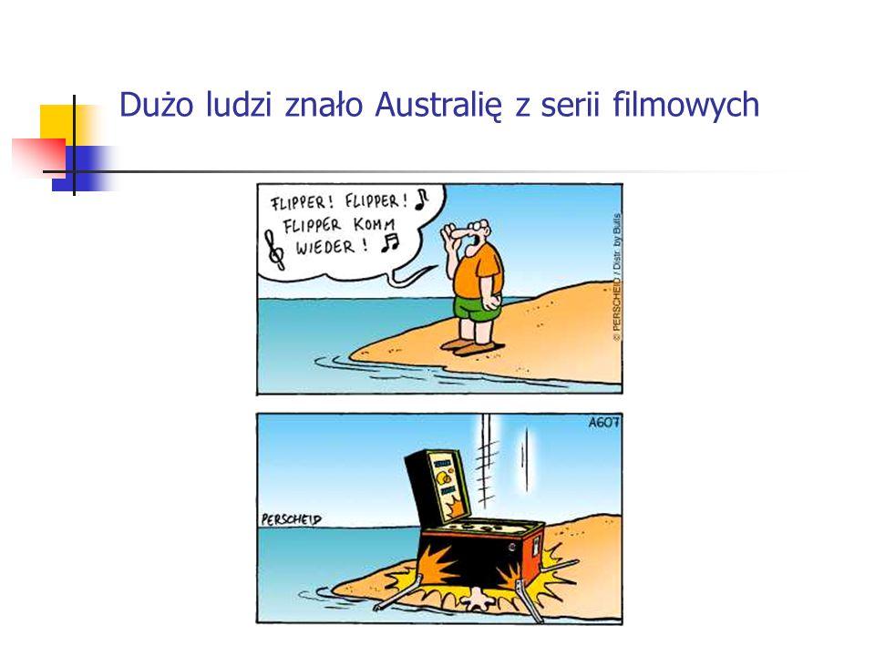 Dużo ludzi znało Australię z serii filmowych