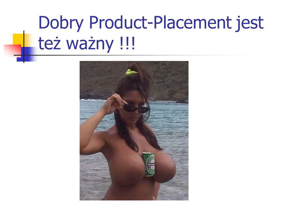 Dobry Product-Placement jest też ważny !!!