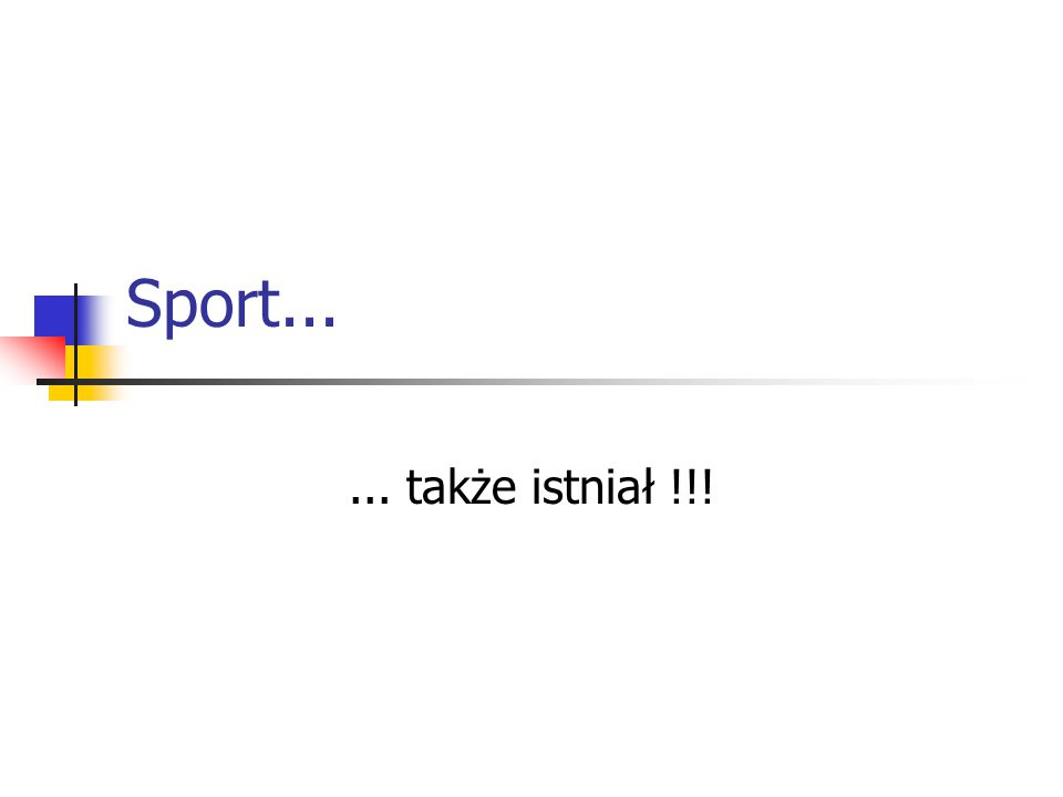 Sport...... także istniał !!!