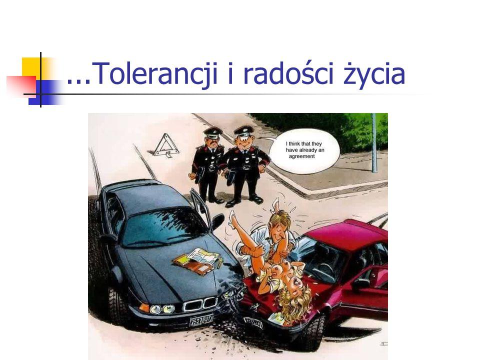 ...Tolerancji i radości życia