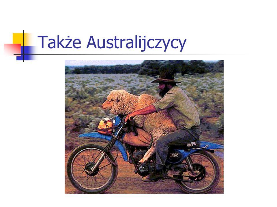 Także Australijczycy