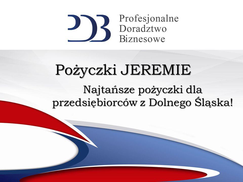 Pożyczki JEREMIE Najtańsze pożyczki dla przedsiębiorców z Dolnego Śląska!