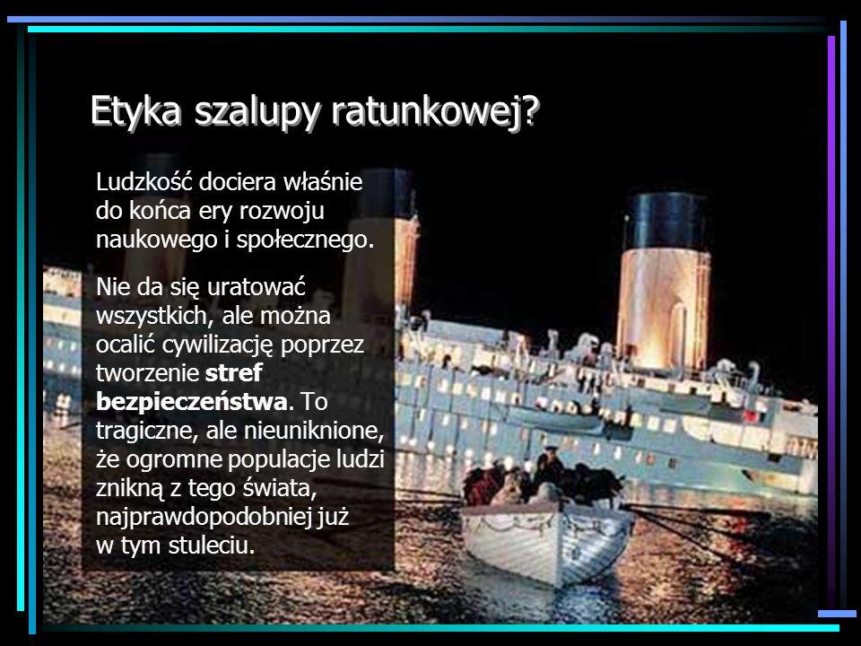 Etyka szalupy ratunkowej. Ludzkość dociera właśnie do końca ery rozwoju naukowego i społecznego.