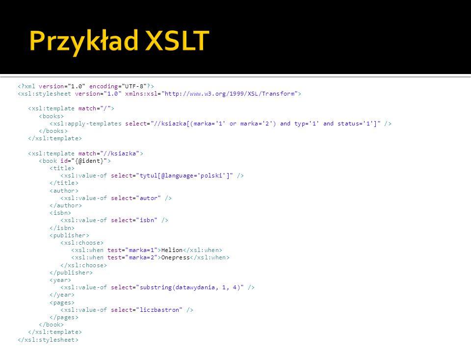 "<xsl:stylesheet version= 1.0"" xmlns:xsl= http://www.w3.org/1999/XSL/Transform > <xsl:apply-templates select= //ksiazka[(marka= 1 or marka= 2 ) and typ= 1 and status= 1 ] />..."