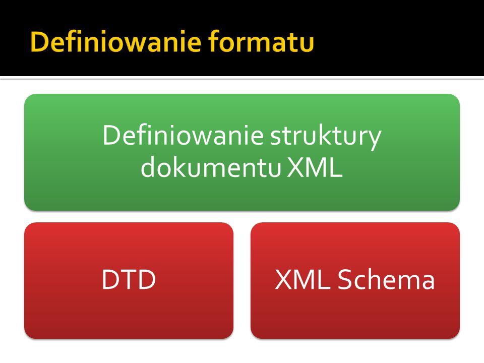 Definiowanie struktury dokumentu XML DTDXML Schema